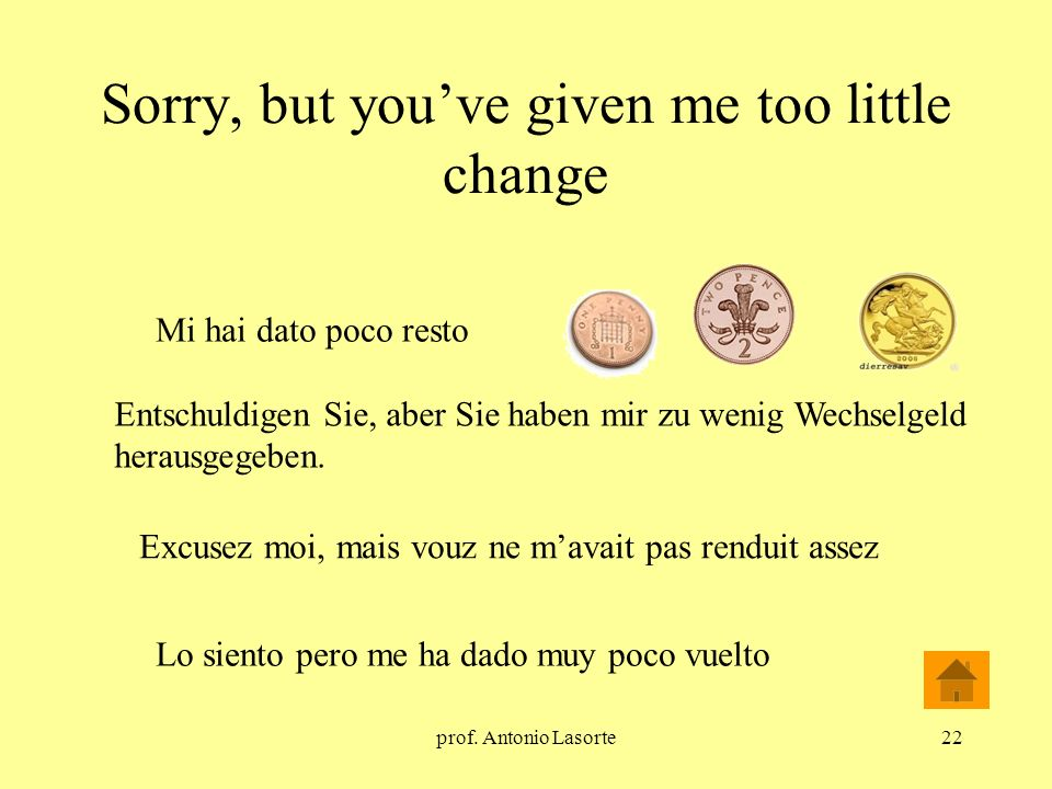 Sorry, but you've given me too little change