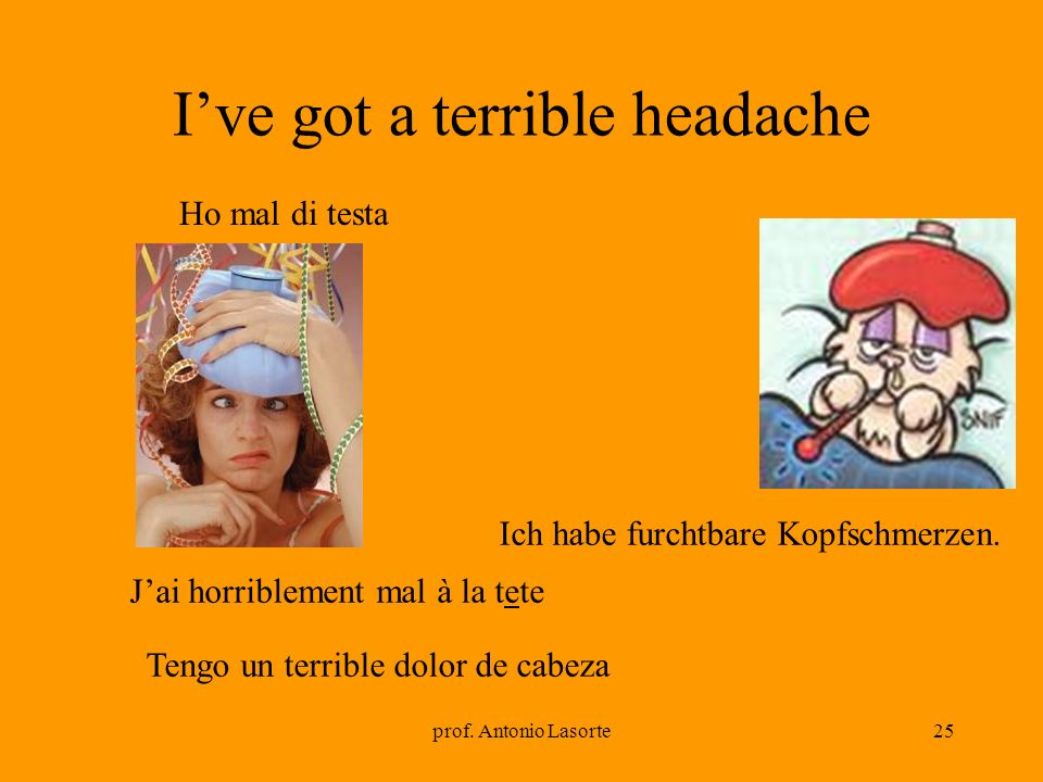 I've got a terrible headache