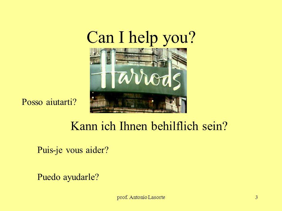 Can I help you Kann ich Ihnen behilflich sein Posso aiutarti