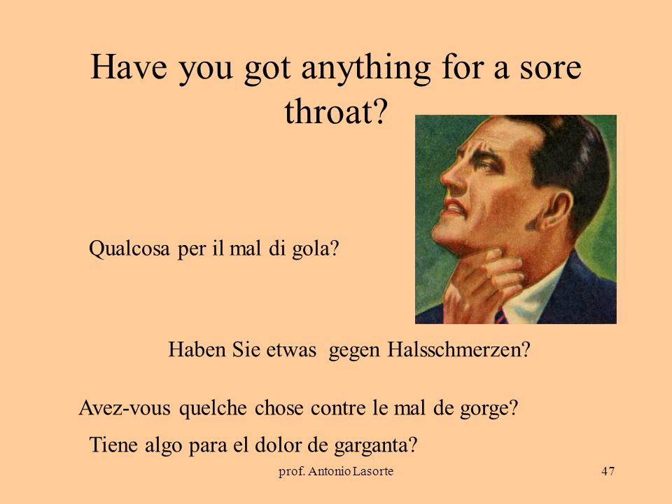 Have you got anything for a sore throat