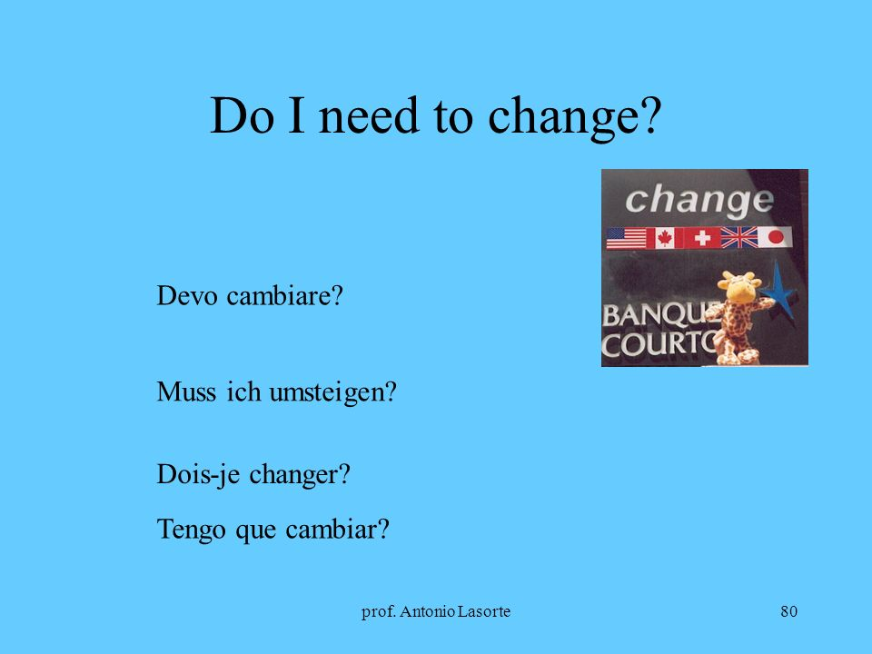 Do I need to change Devo cambiare Muss ich umsteigen