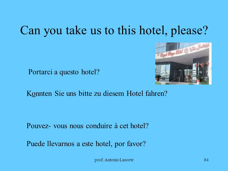 Can you take us to this hotel, please