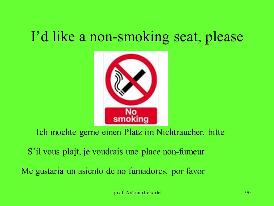 I'd like a non-smoking seat, please