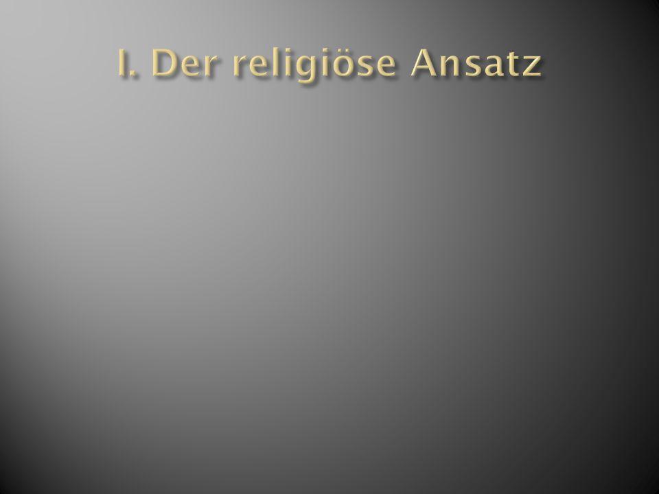 I. Der religiöse Ansatz