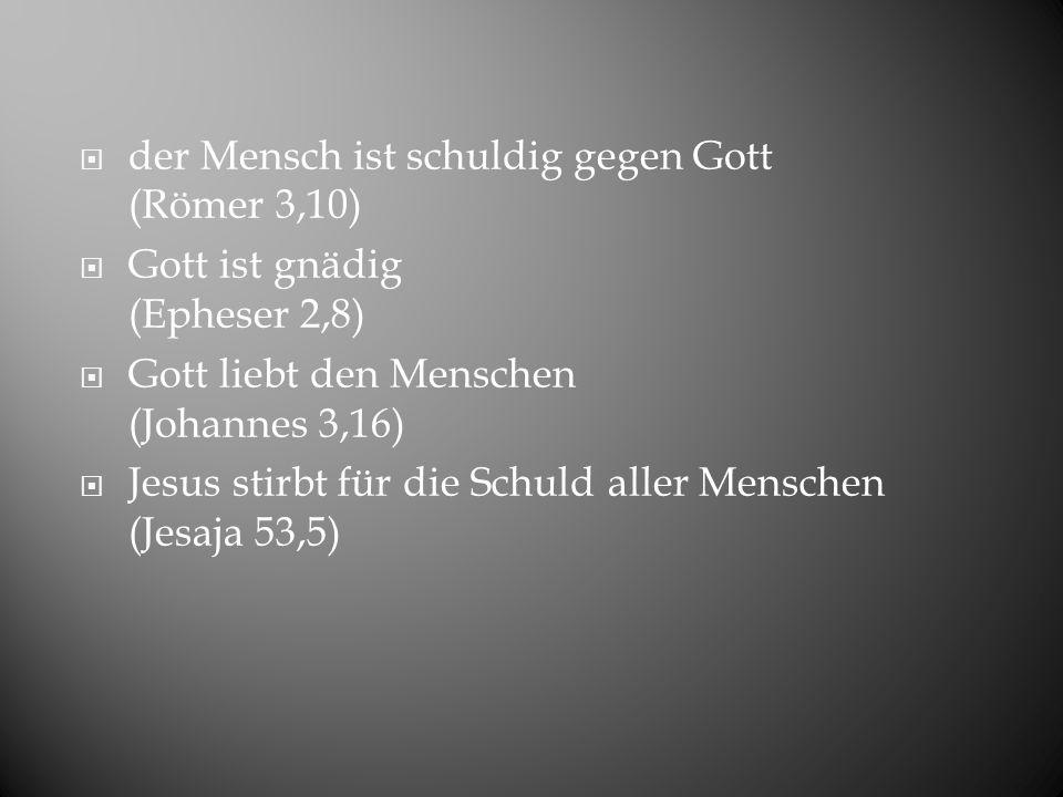 der Mensch ist schuldig gegen Gott (Römer 3,10)