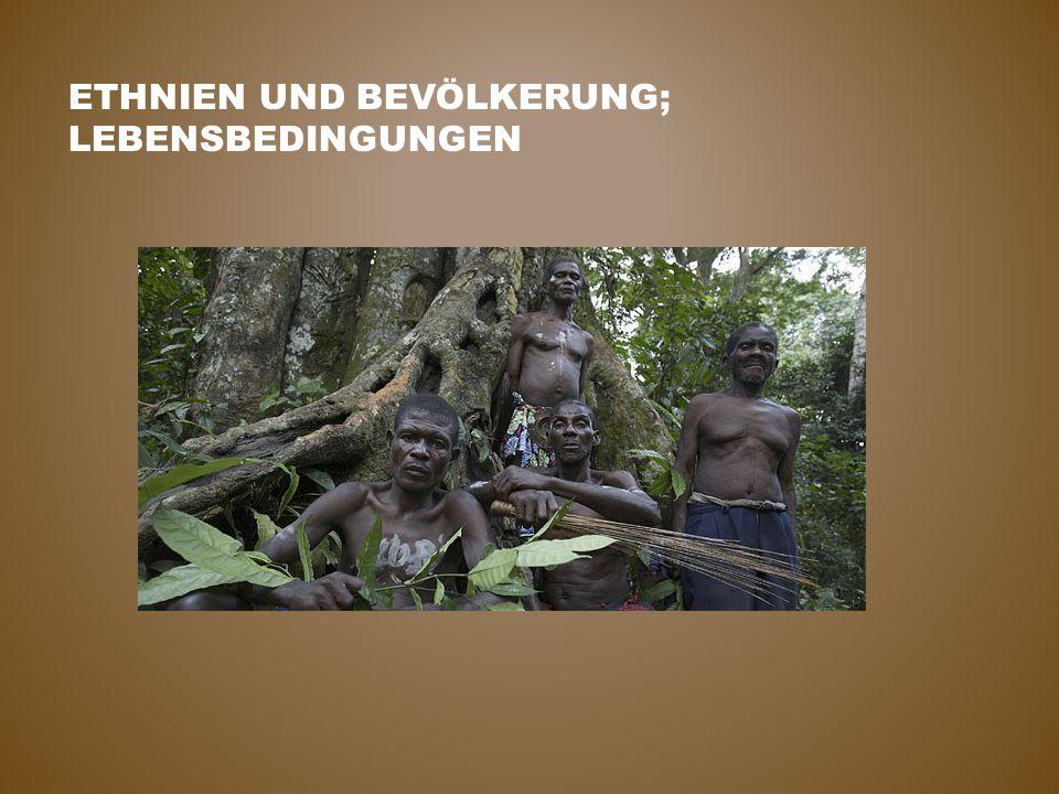 Ethnien und Bevölkerung; Lebensbedingungen