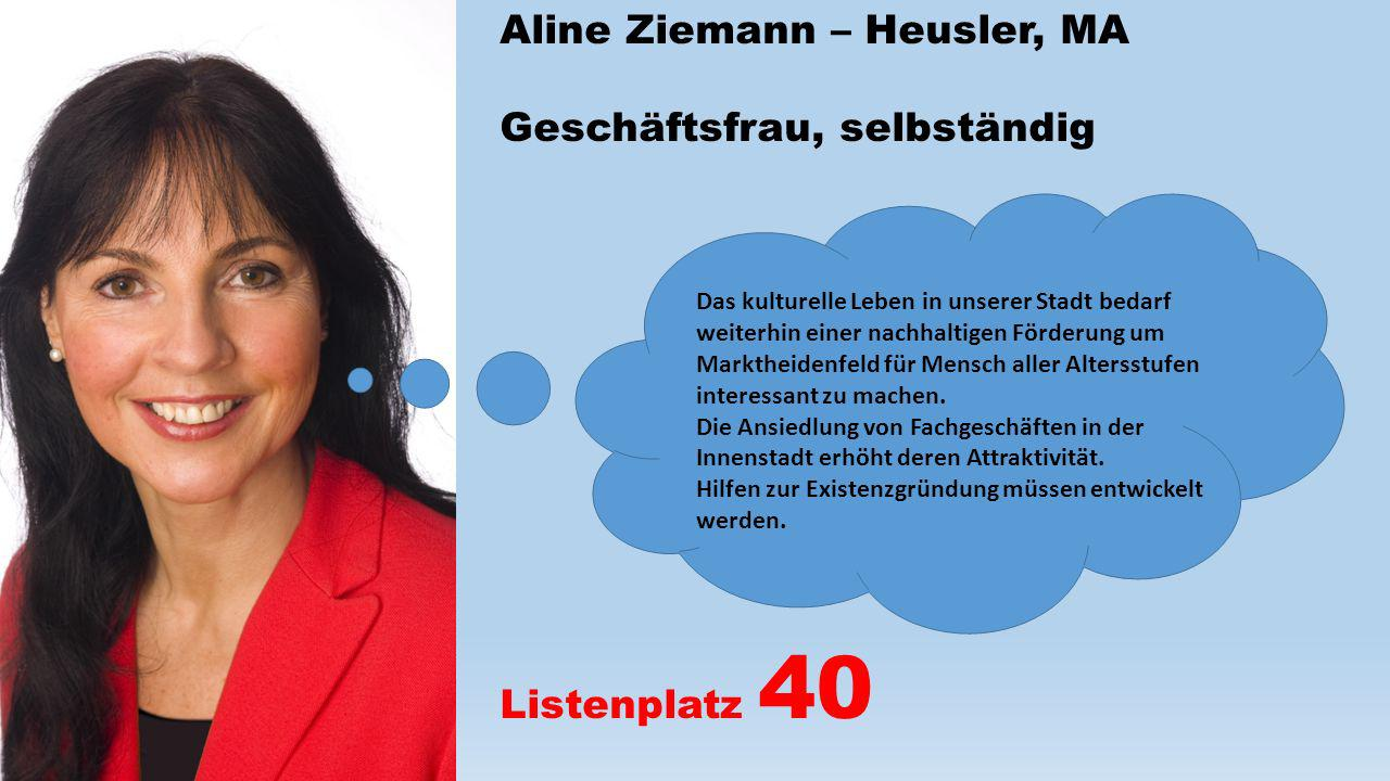 Aline Ziemann – Heusler, MA Geschäftsfrau, selbständig