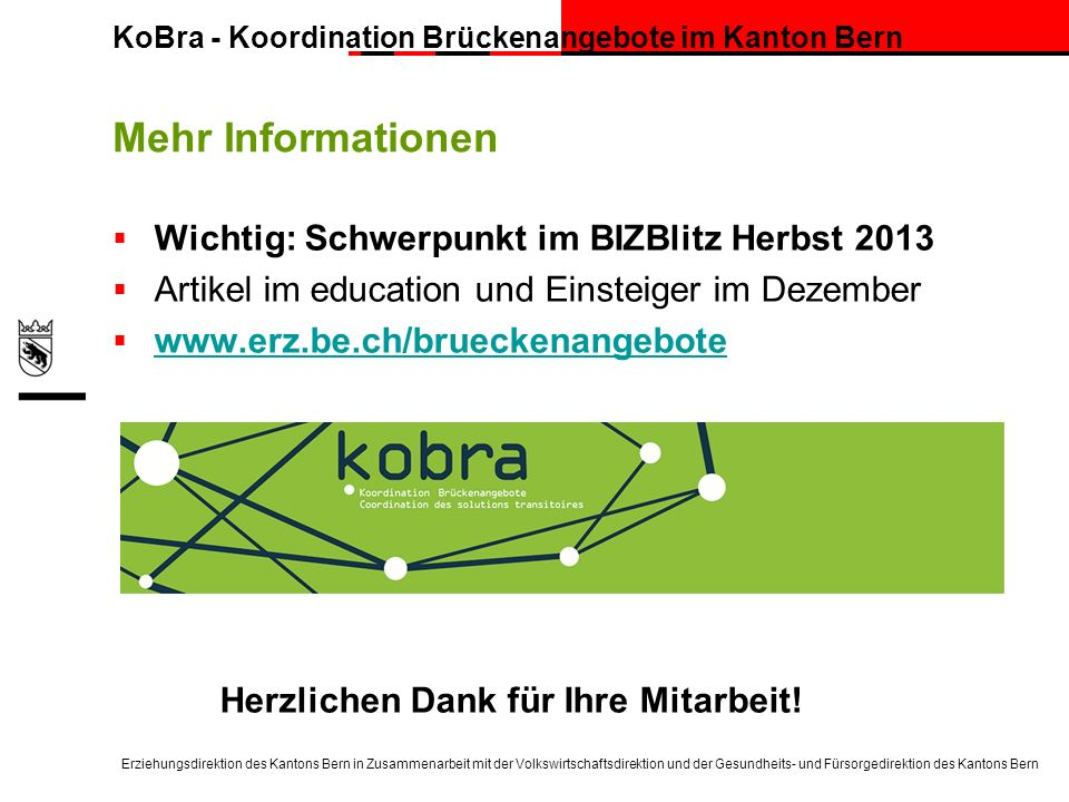 Mehr Informationen Wichtig: Schwerpunkt im BIZBlitz Herbst 2013