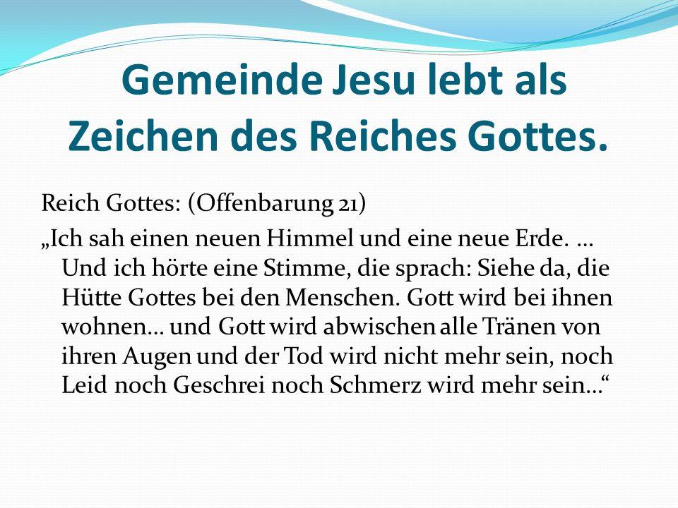 Gemeinde Jesu lebt als Zeichen des Reiches Gottes.