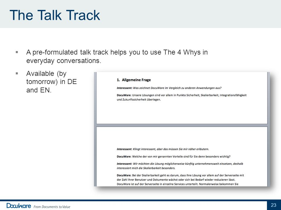 The Talk Track A pre-formulated talk track helps you to use The 4 Whys in everyday conversations.