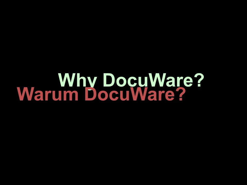 Why DocuWare Warum DocuWare