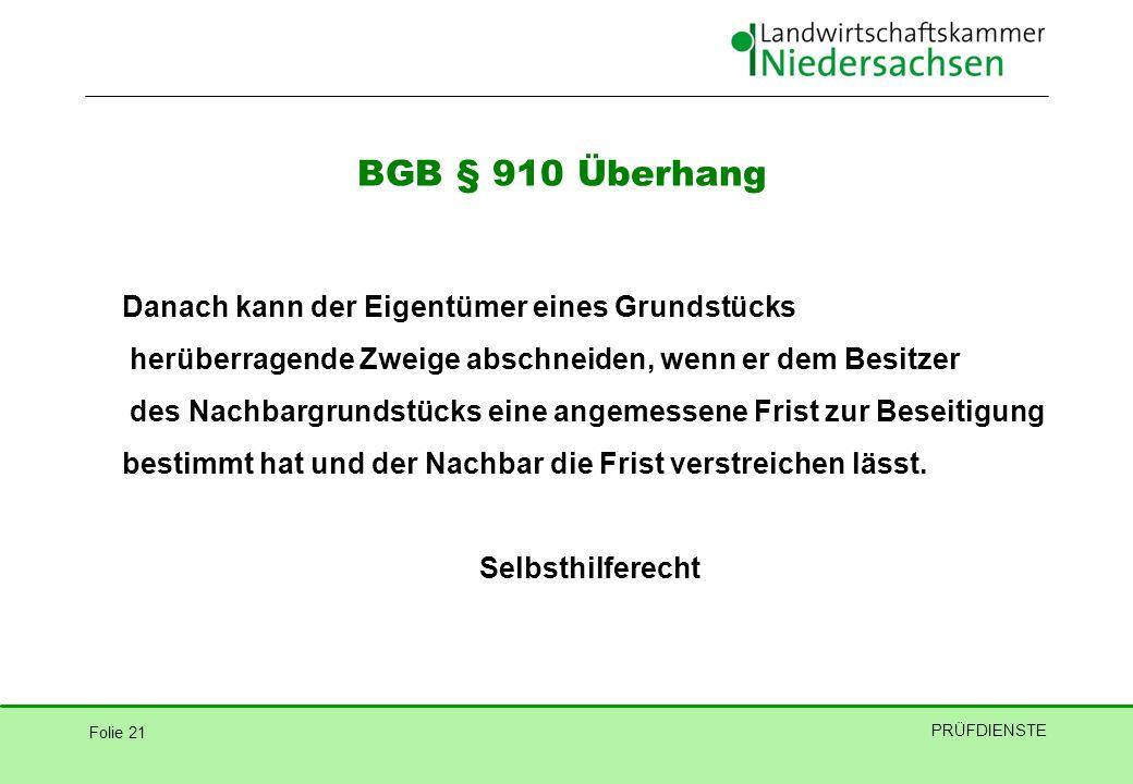 BGB § 910 Überhang Danach kann der Eigentümer eines Grundstücks