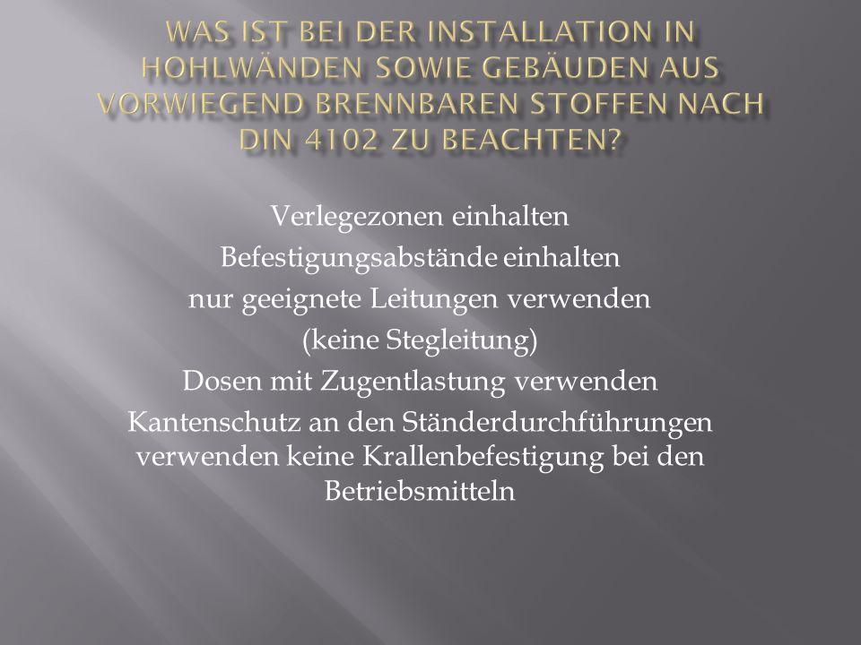 Was ist bei der Installation in Hohlwänden sowie Gebäuden aus vorwiegend brennbaren Stoffen nach DIN 4102 zu beachten