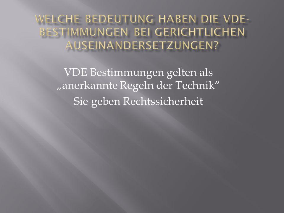 """VDE Bestimmungen gelten als """"anerkannte Regeln der Technik"""