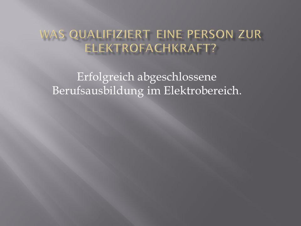 Was qualifiziert eine Person zur Elektrofachkraft