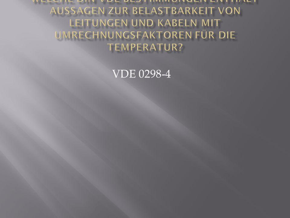 Welche DIN VDE Bestimmungen enthält Aussagen zur Belastbarkeit von Leitungen und Kabeln mit Umrechnungsfaktoren für die Temperatur