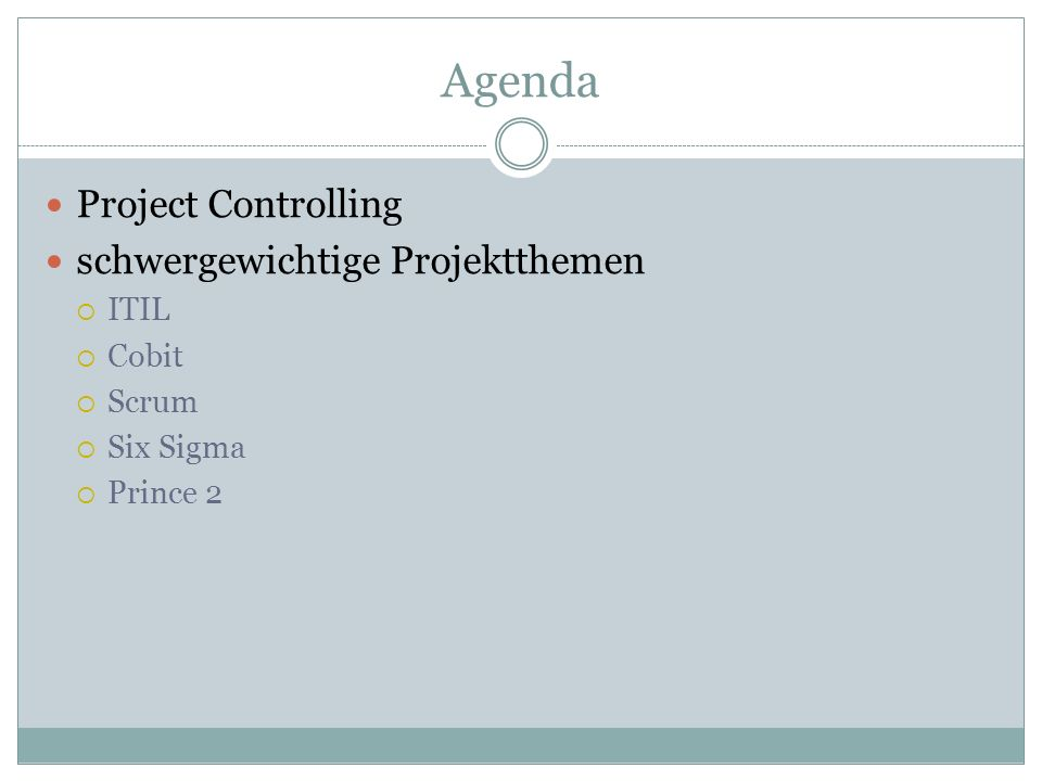 Agenda Project Controlling schwergewichtige Projektthemen ITIL Cobit