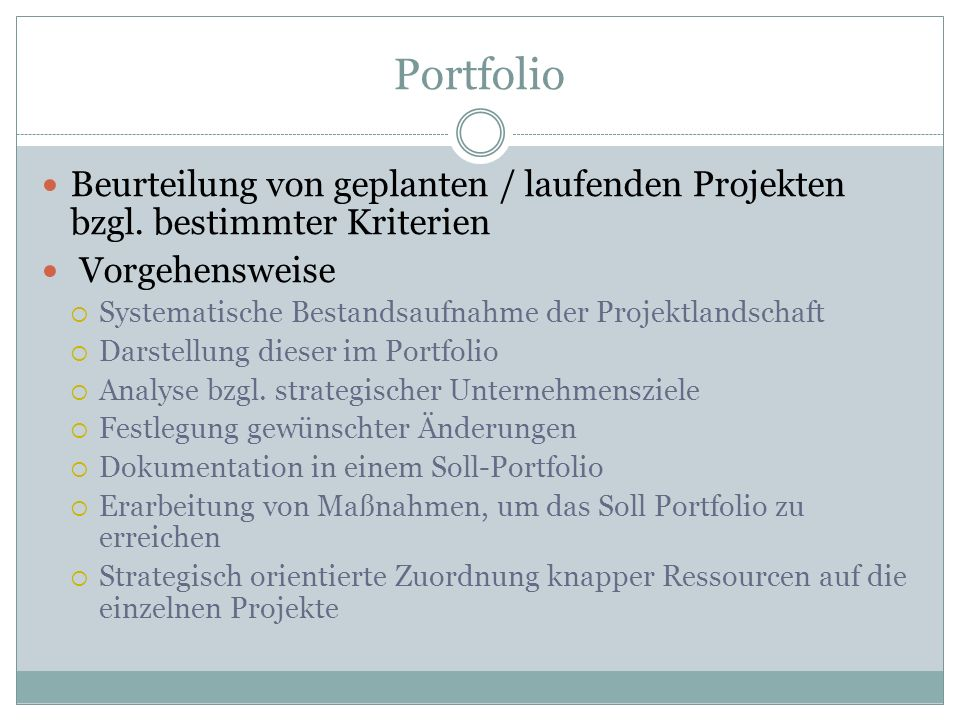 Portfolio Beurteilung von geplanten / laufenden Projekten bzgl. bestimmter Kriterien. Vorgehensweise.