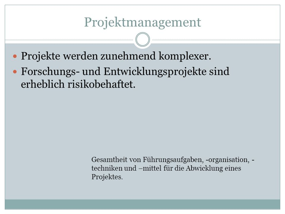 Projektmanagement Projekte werden zunehmend komplexer.