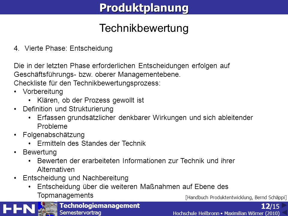 Produktplanung Technikbewertung Vierte Phase: Entscheidung