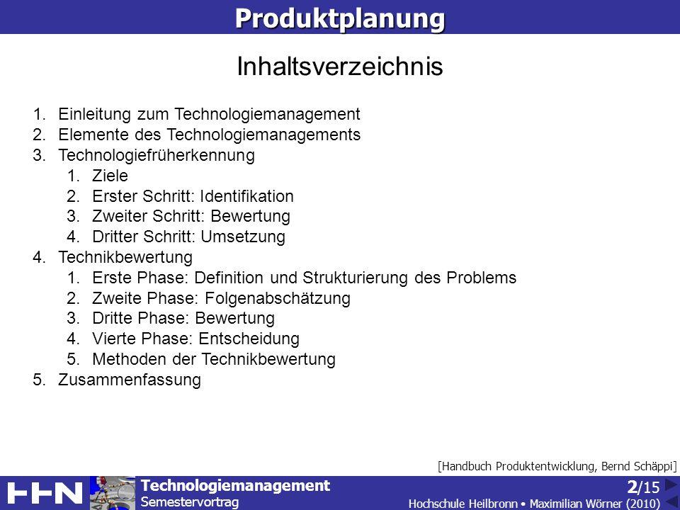 Produktplanung Inhaltsverzeichnis Einleitung zum Technologiemanagement