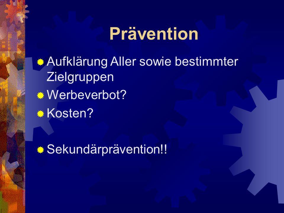 Prävention Aufklärung Aller sowie bestimmter Zielgruppen Werbeverbot