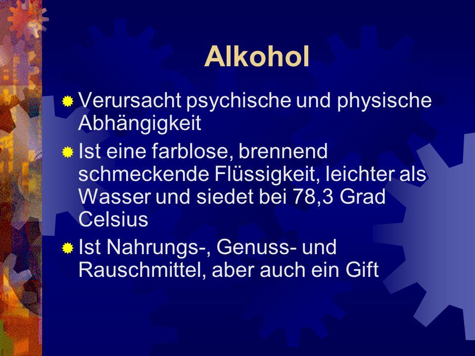 Alkohol Verursacht psychische und physische Abhängigkeit