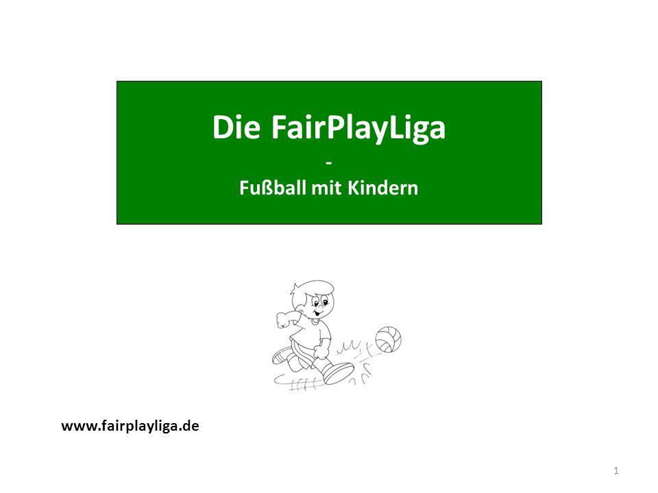 Die FairPlayLiga - Fußball mit Kindern www.fairplayliga.de 30.03.2017