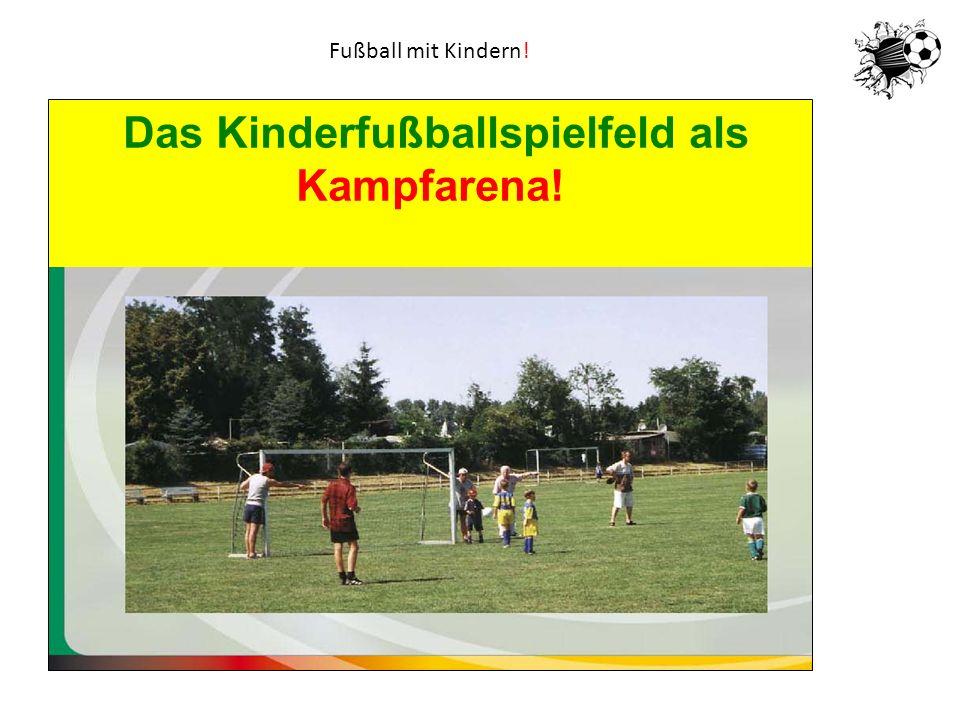 Das Kinderfußballspielfeld als Kampfarena!