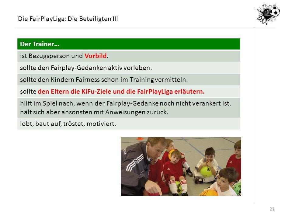 Die FairPlayLiga: Die Beteiligten III Der Trainer…