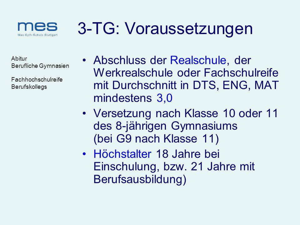 3-TG: Voraussetzungen Abitur. Berufliche Gymnasien. Fachhochschulreife. Berufskollegs.