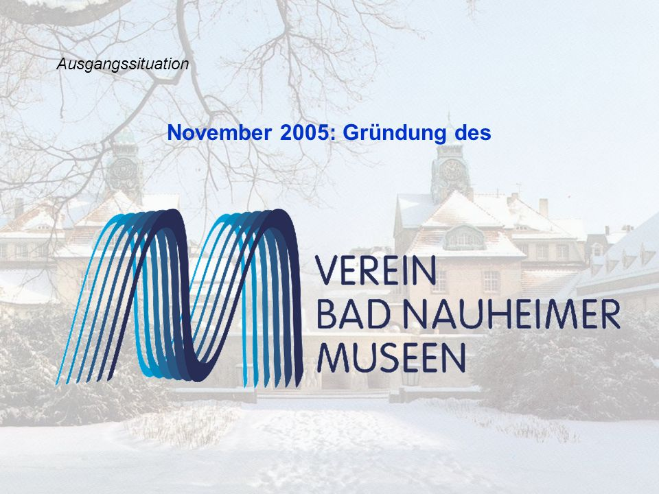 November 2005: Gründung des