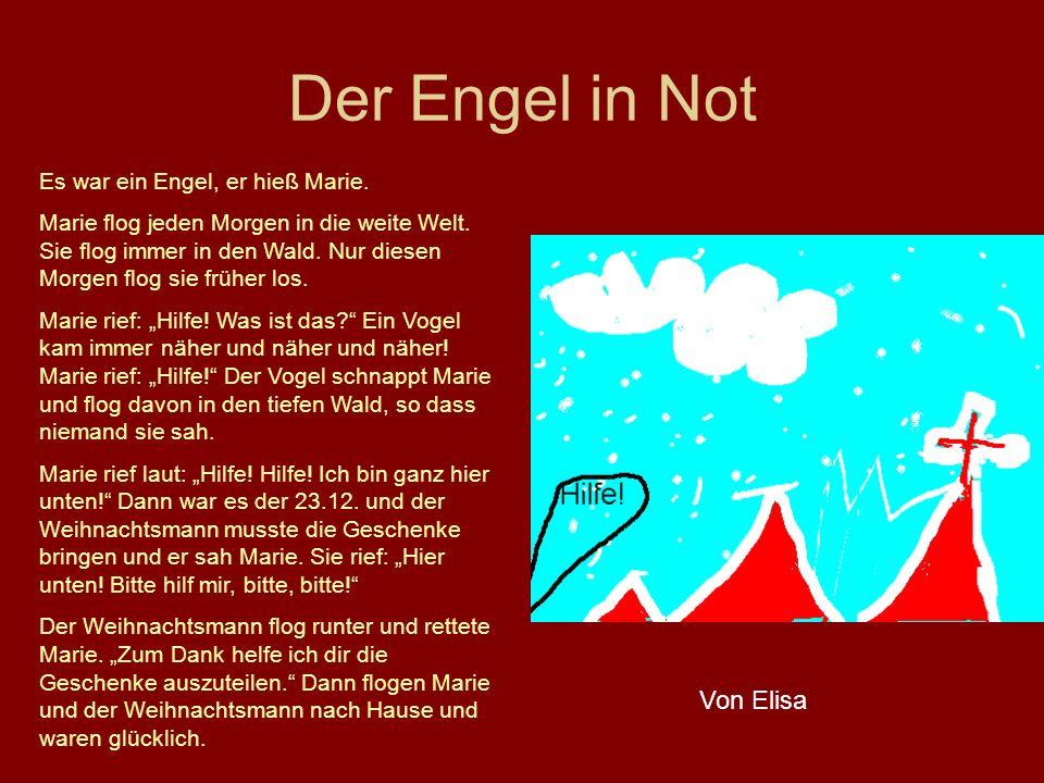 Der Engel in Not Von Elisa Es war ein Engel, er hieß Marie.