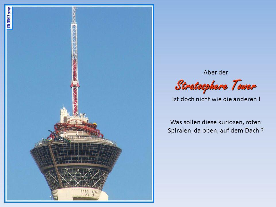 Stratosphere Tower Aber der ist doch nicht wie die anderen !