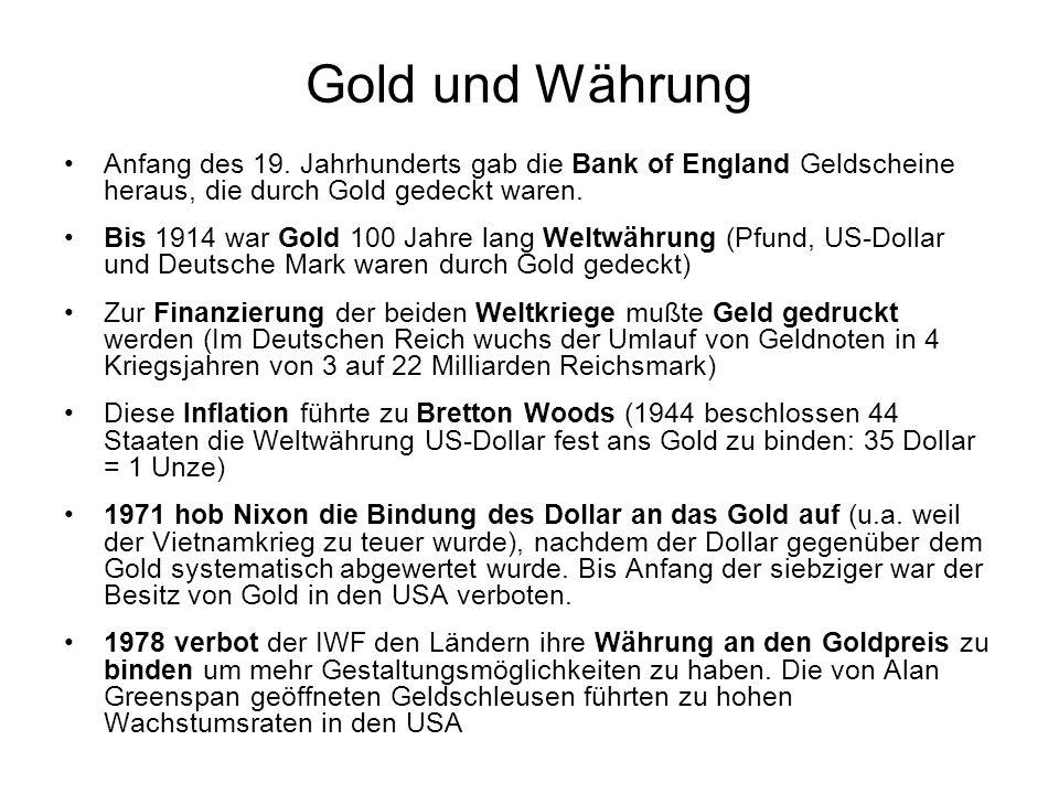 Gold und Währung Anfang des 19. Jahrhunderts gab die Bank of England Geldscheine heraus, die durch Gold gedeckt waren.