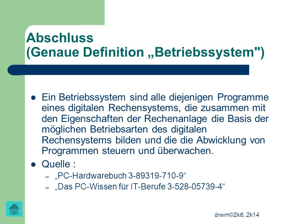 "Abschluss (Genaue Definition ""Betriebssystem )"