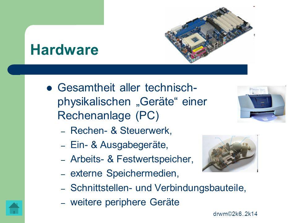 """Hardware Gesamtheit aller technisch-physikalischen """"Geräte einer Rechenanlage (PC) Rechen- & Steuerwerk,"""
