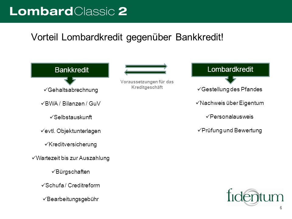 Vorteil Lombardkredit gegenüber Bankkredit!