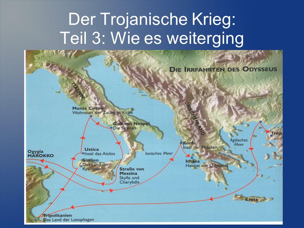 Der Trojanische Krieg: Teil 3: Wie es weiterging
