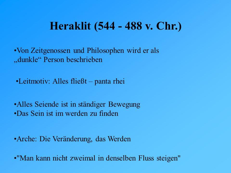 """Heraklit (544 - 488 v. Chr.) Von Zeitgenossen und Philosophen wird er als """"dunkle Person beschrieben."""