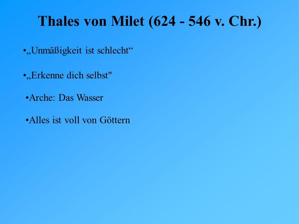 Thales von Milet (624 - 546 v. Chr.)