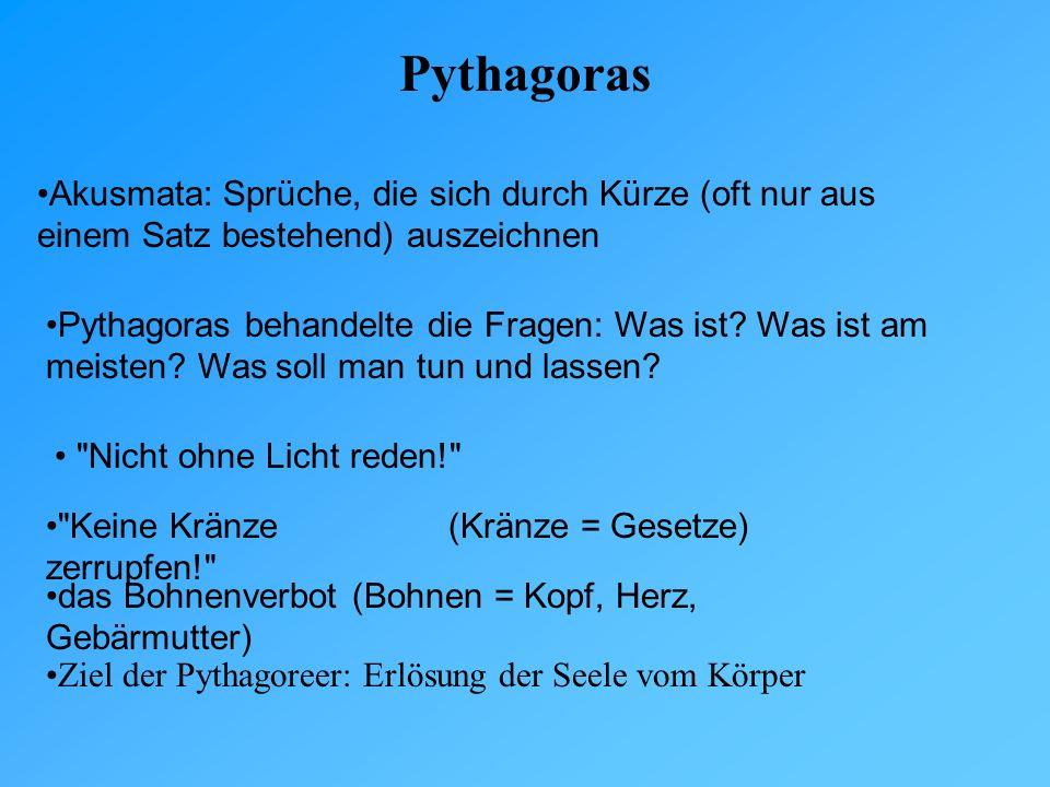 Pythagoras Akusmata: Sprüche, die sich durch Kürze (oft nur aus einem Satz bestehend) auszeichnen.