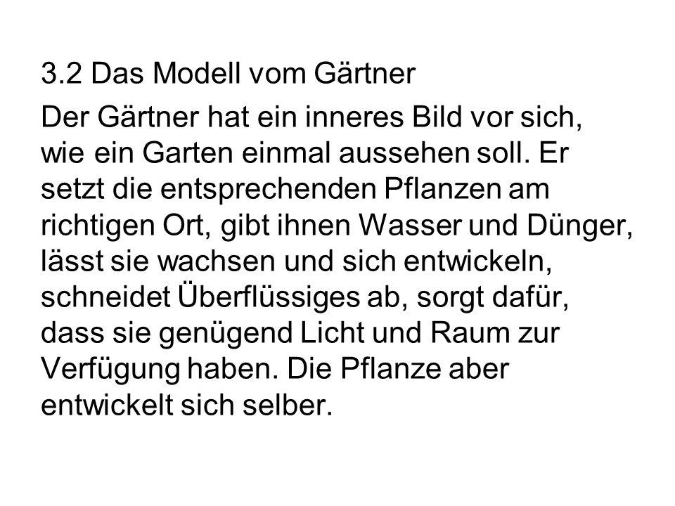 3.2 Das Modell vom Gärtner