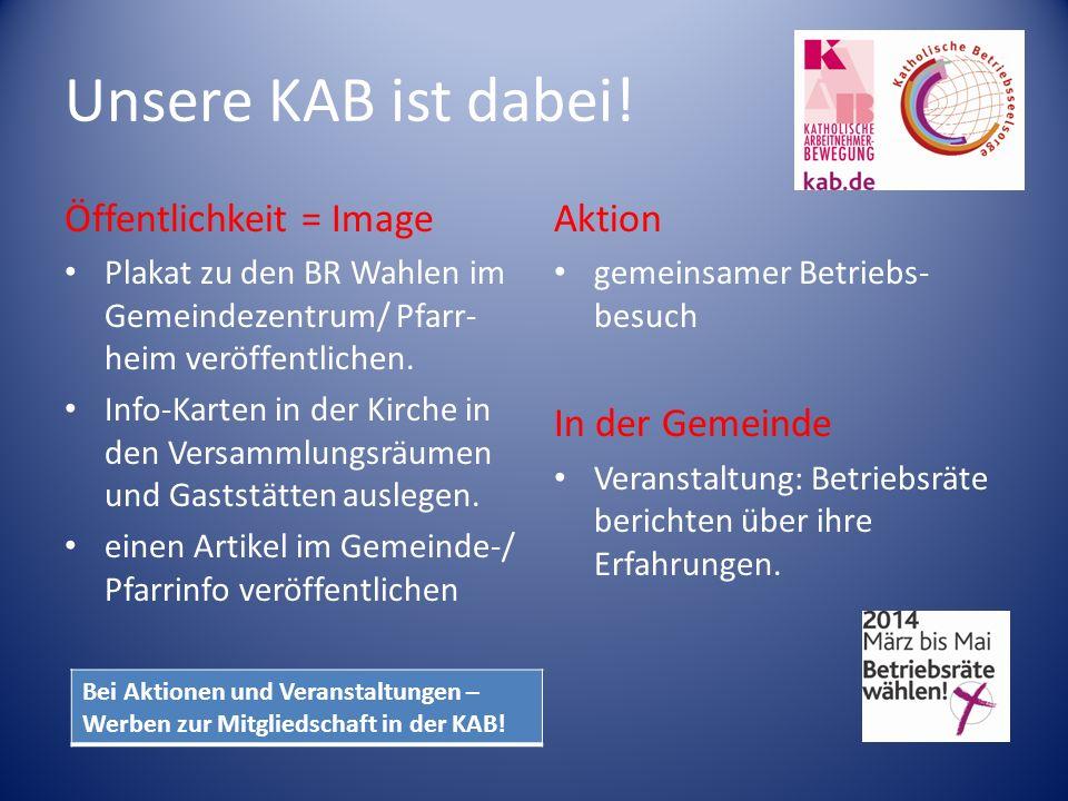 Unsere KAB ist dabei! Öffentlichkeit = Image Aktion In der Gemeinde