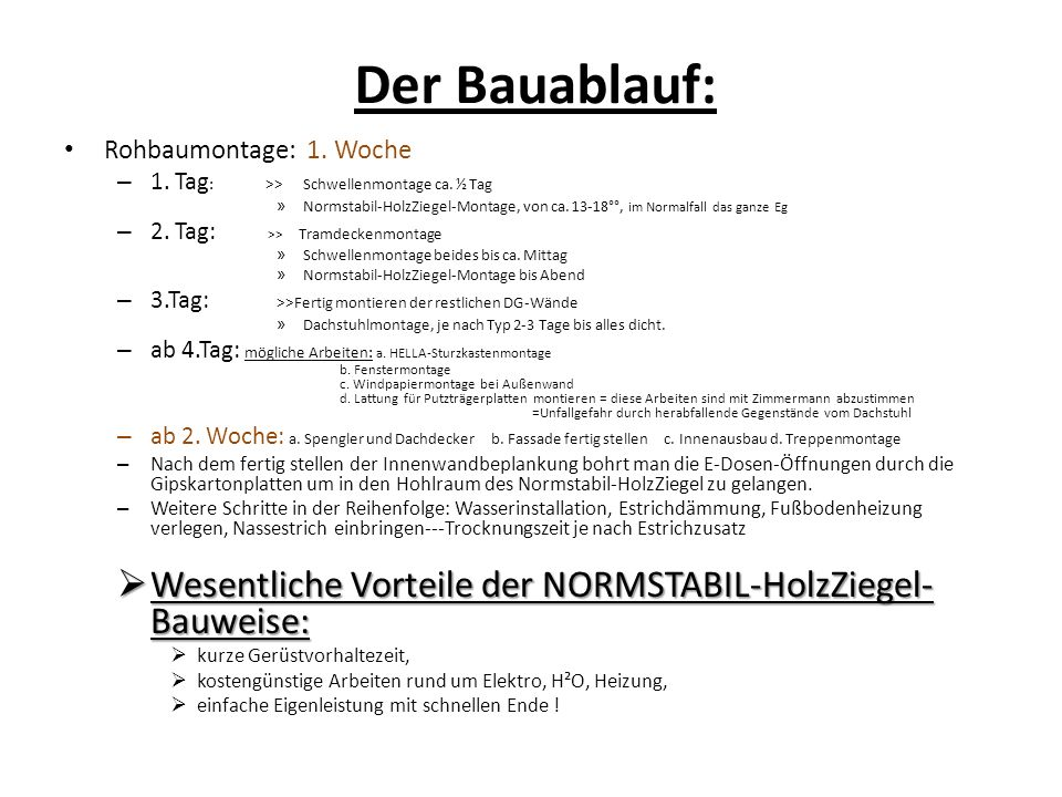 Der Bauablauf: Rohbaumontage: 1. Woche. 1. Tag: >> Schwellenmontage ca. ½ Tag.