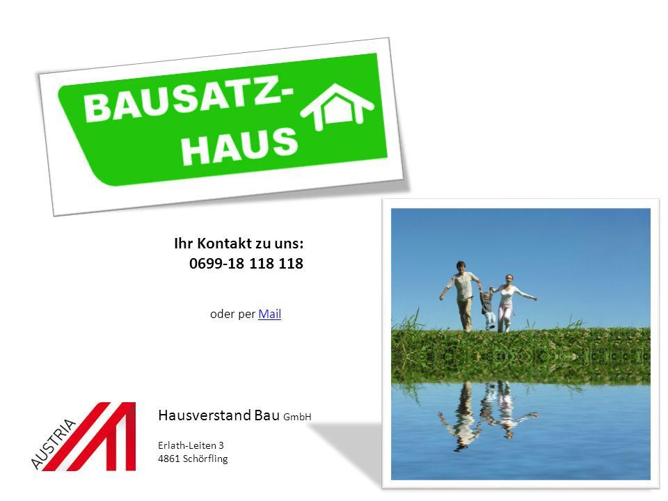 Ihr Kontakt zu uns: 0699-18 118 118 Hausverstand Bau GmbH