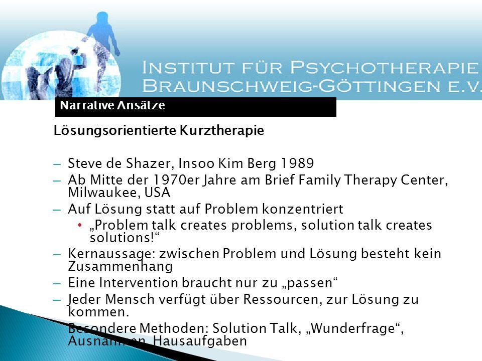 Lösungsorientierte Kurztherapie Steve de Shazer, Insoo Kim Berg 1989