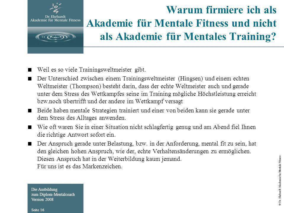 Warum firmiere ich als Akademie für Mentale Fitness und nicht als Akademie für Mentales Training