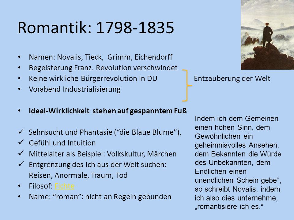 Romantik: 1798-1835 Namen: Novalis, Tieck, Grimm, Eichendorff