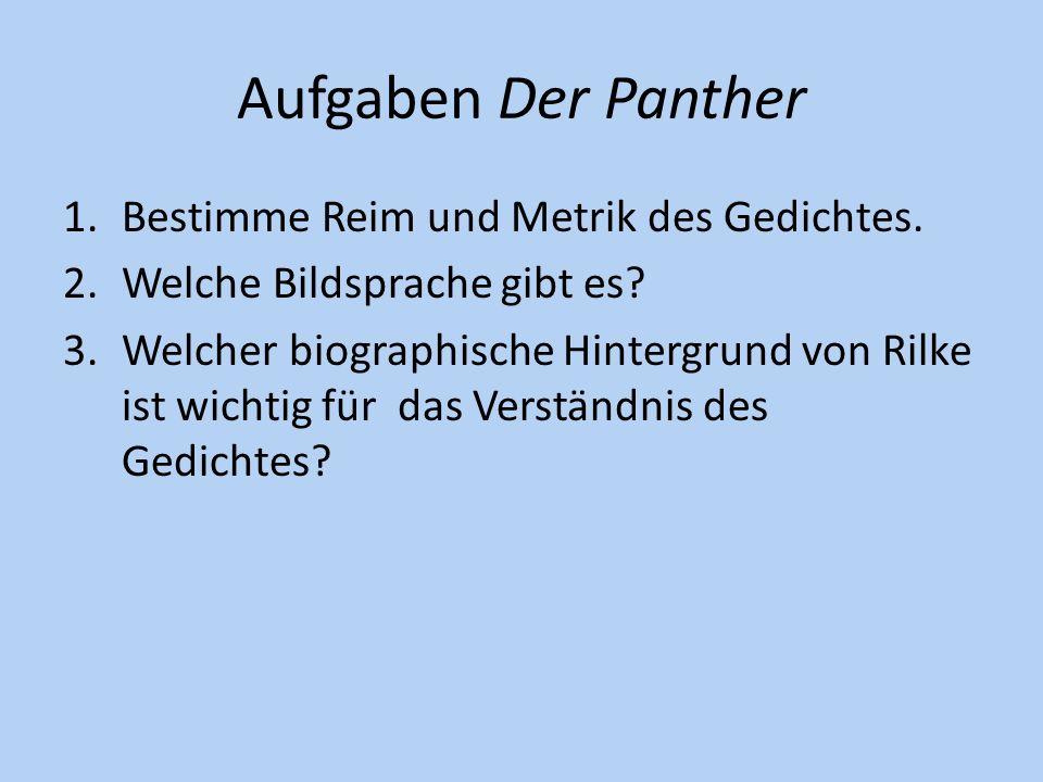 Aufgaben Der Panther Bestimme Reim und Metrik des Gedichtes.